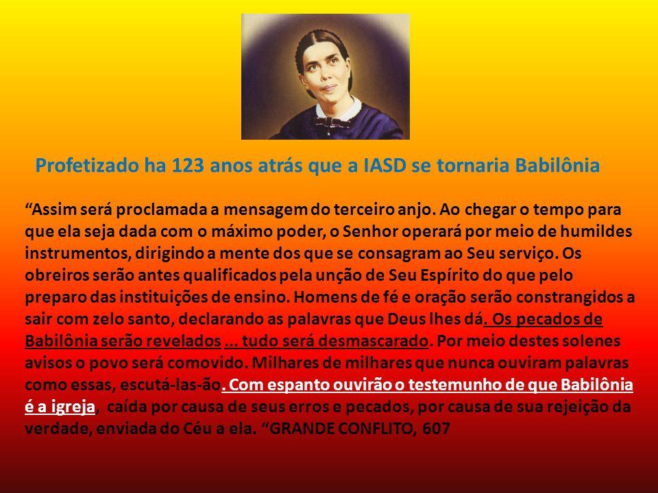 Profetizado ha 123 anos atrás que a IASD se tornaria Babilônia