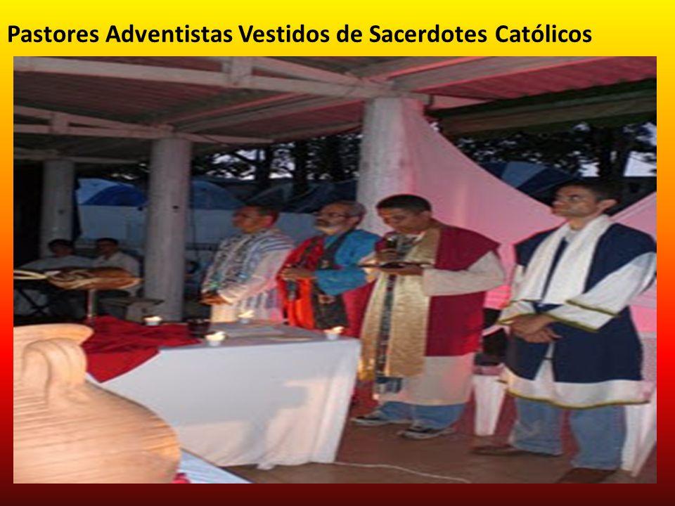 Pastores Adventistas Vestidos de Sacerdotes Católicos