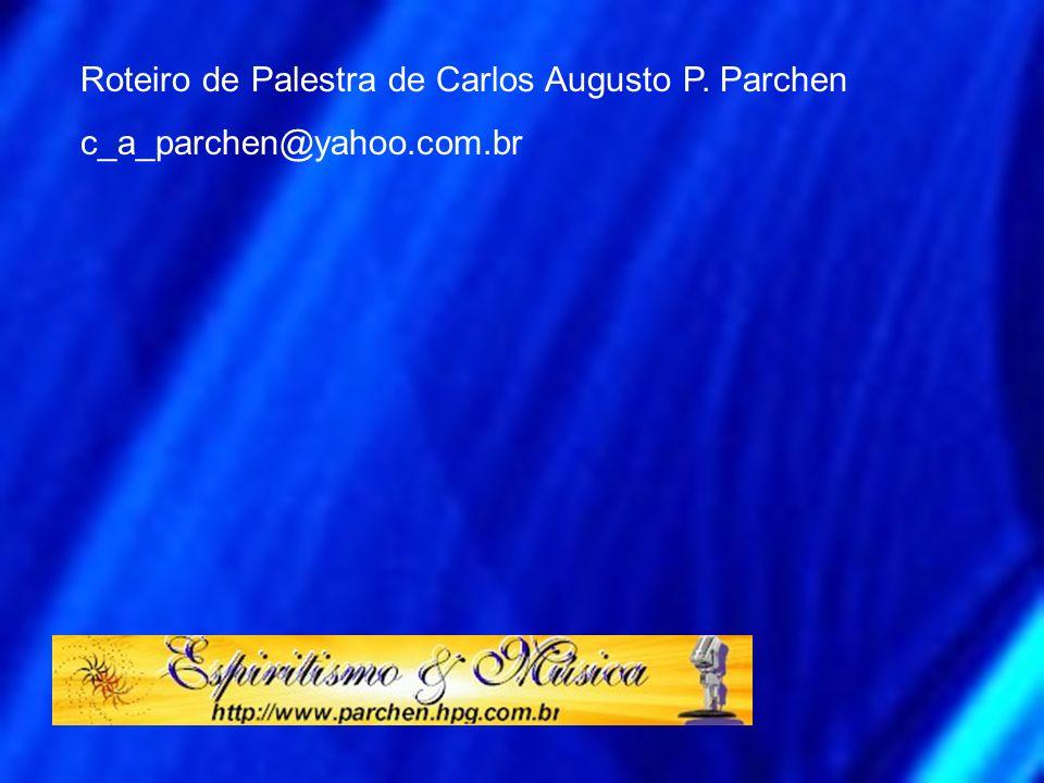 Roteiro de Palestra de Carlos Augusto P. Parchen