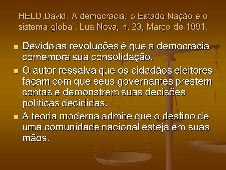 Devido as revoluções é que a democracia comemora sua consolidação.