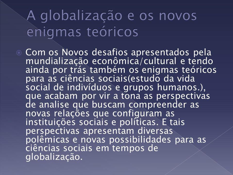 A globalização e os novos enigmas teóricos