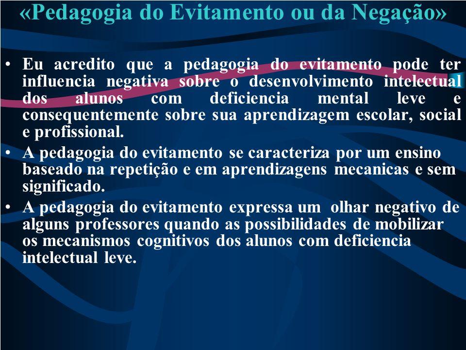 «Pedagogia do Evitamento ou da Negação»