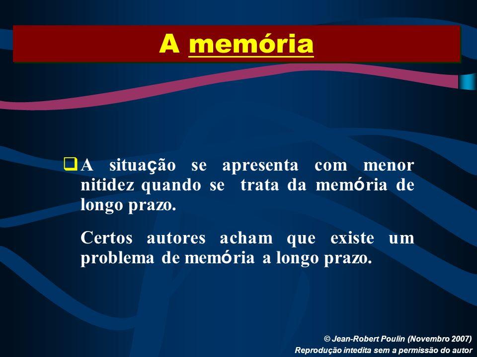 A memória A situação se apresenta com menor nitidez quando se trata da memória de longo prazo.