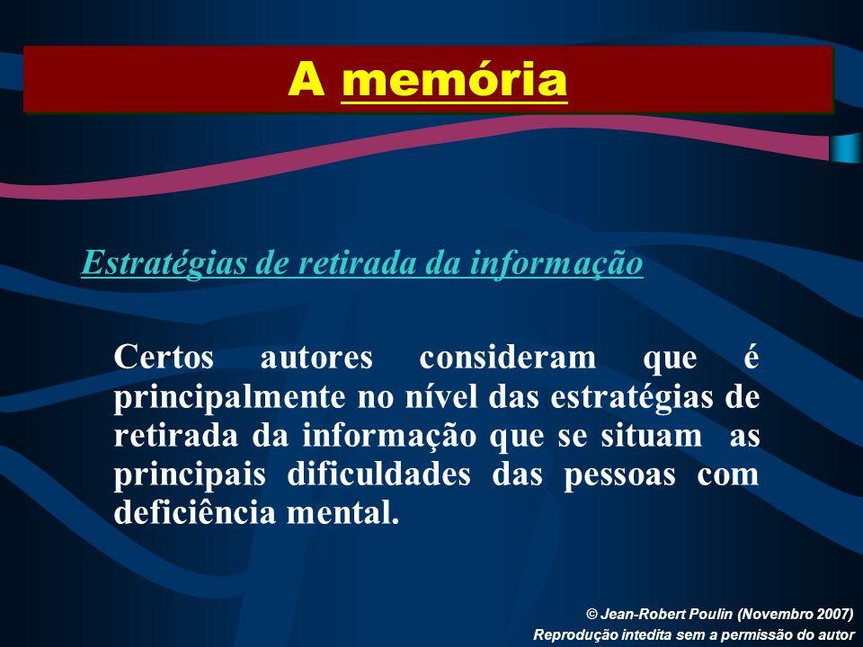 A memória Estratégias de retirada da informação