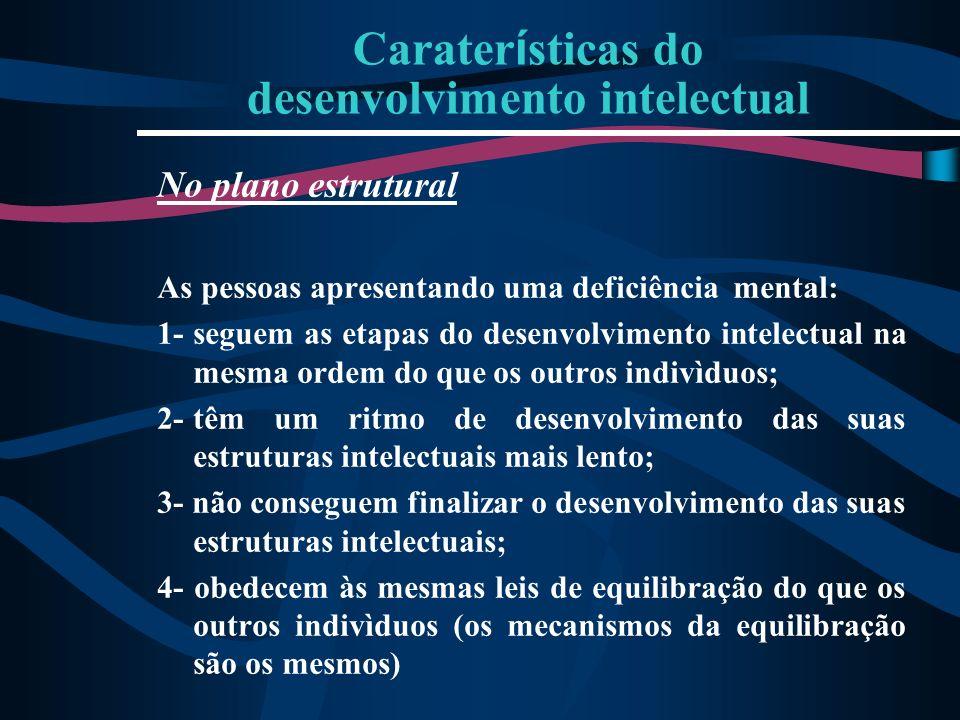 Caraterísticas do desenvolvimento intelectual