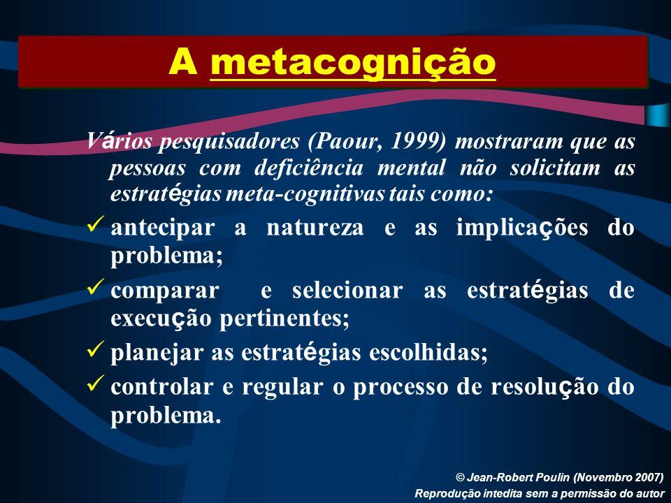 A metacognição antecipar a natureza e as implicações do problema;