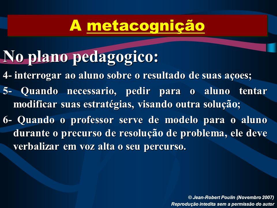 No plano pedagogico: A metacognição