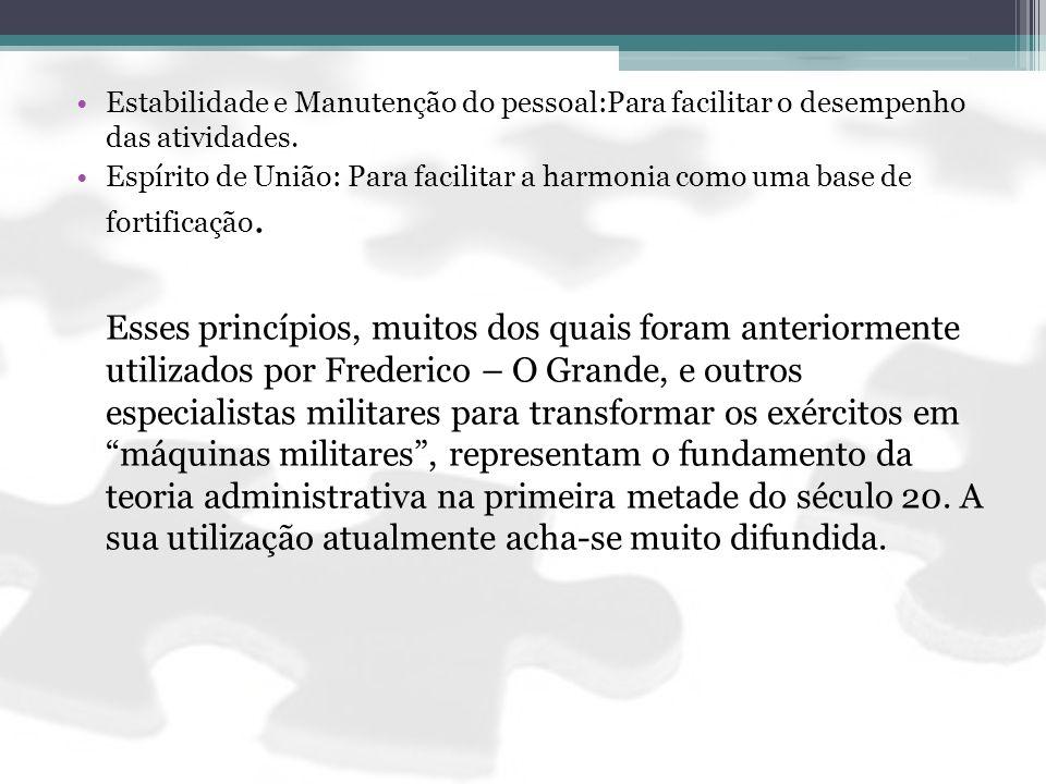 Estabilidade e Manutenção do pessoal:Para facilitar o desempenho das atividades.