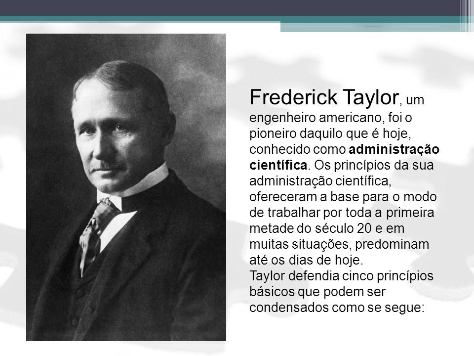 Frederick Taylor, um engenheiro americano, foi o pioneiro daquilo que é hoje, conhecido como administração científica. Os princípios da sua administração científica, ofereceram a base para o modo de trabalhar por toda a primeira metade do século 20 e em muitas situações, predominam até os dias de hoje.