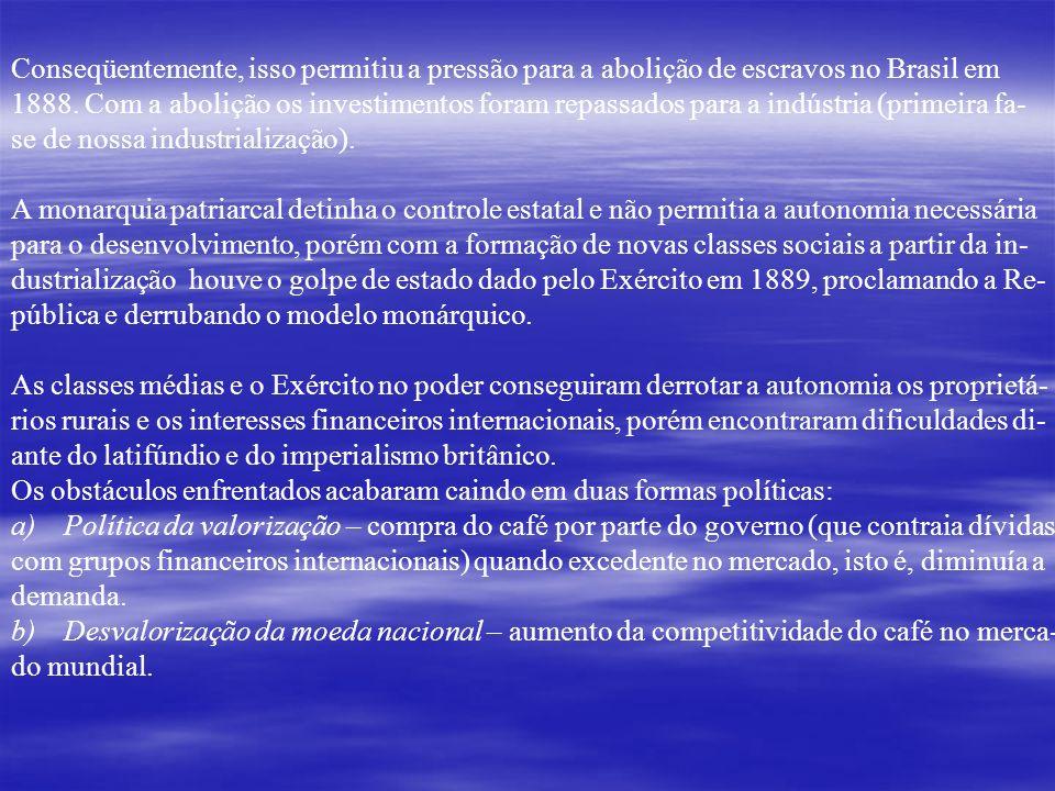 Conseqüentemente, isso permitiu a pressão para a abolição de escravos no Brasil em