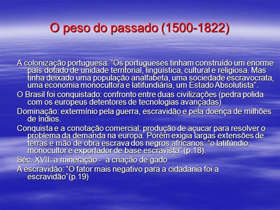 O peso do passado (1500-1822)
