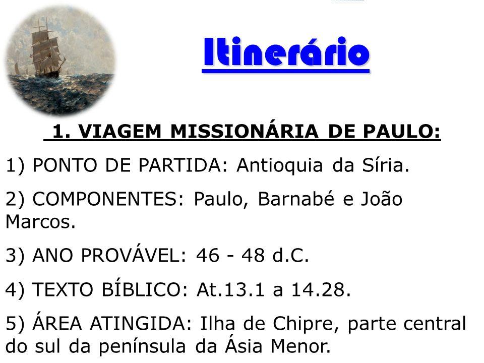 1. VIAGEM MISSIONÁRIA DE PAULO:
