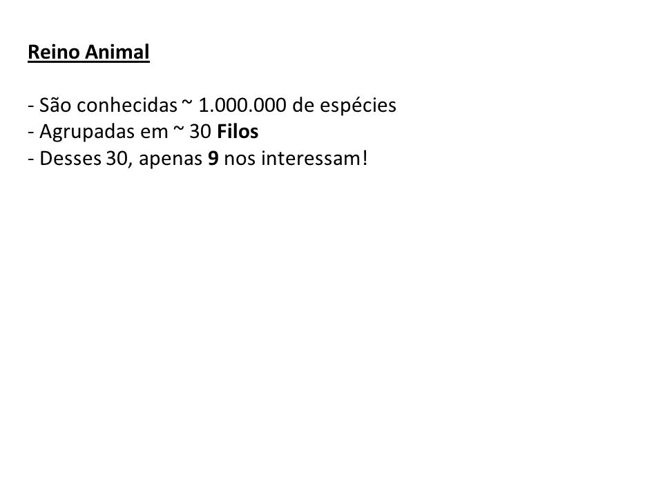 Reino Animal - São conhecidas ~ 1.000.000 de espécies.