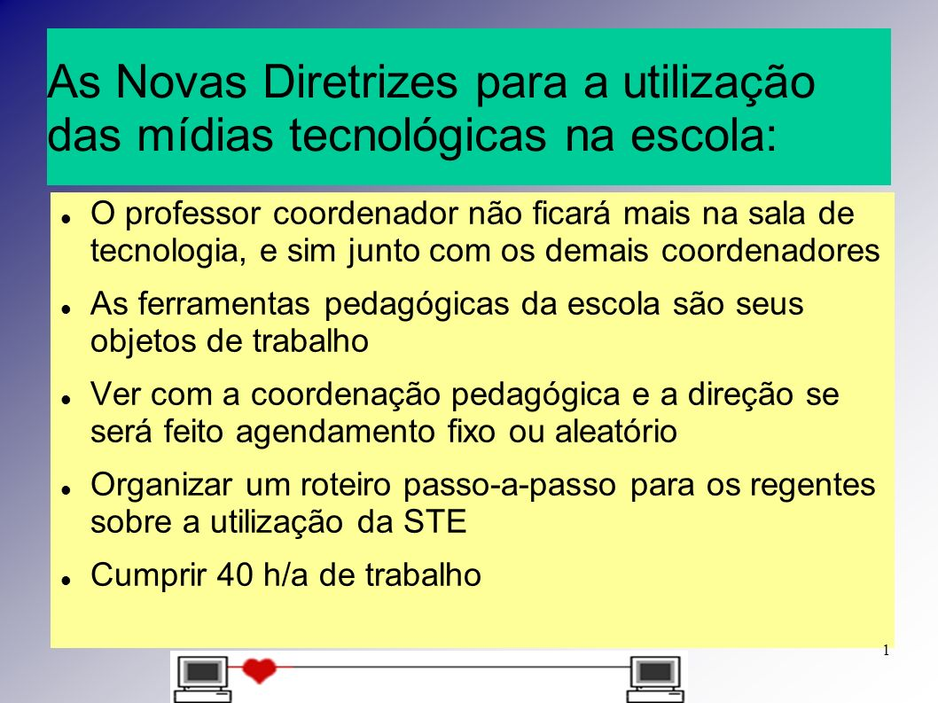 As Novas Diretrizes para a utilização das mídias tecnológicas na escola: