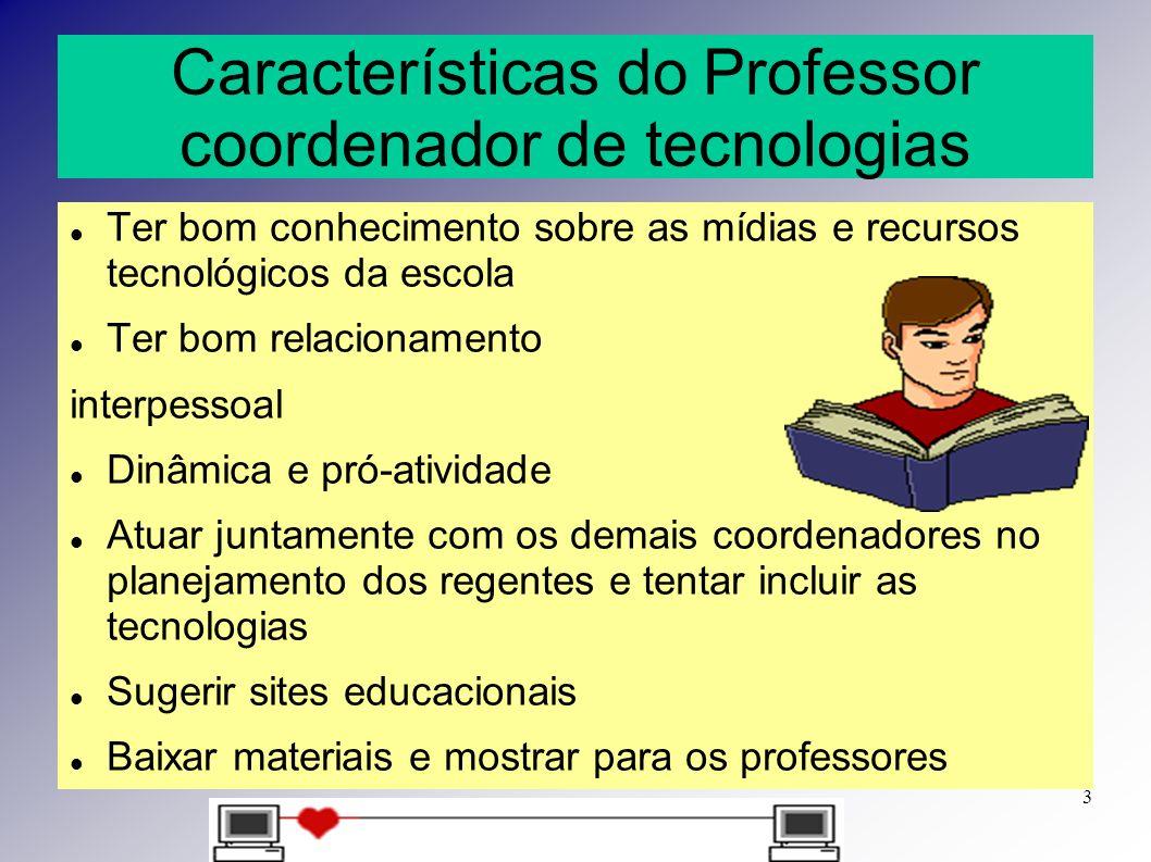 Características do Professor coordenador de tecnologias