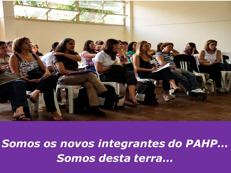 Somos os novos integrantes do PAHP…