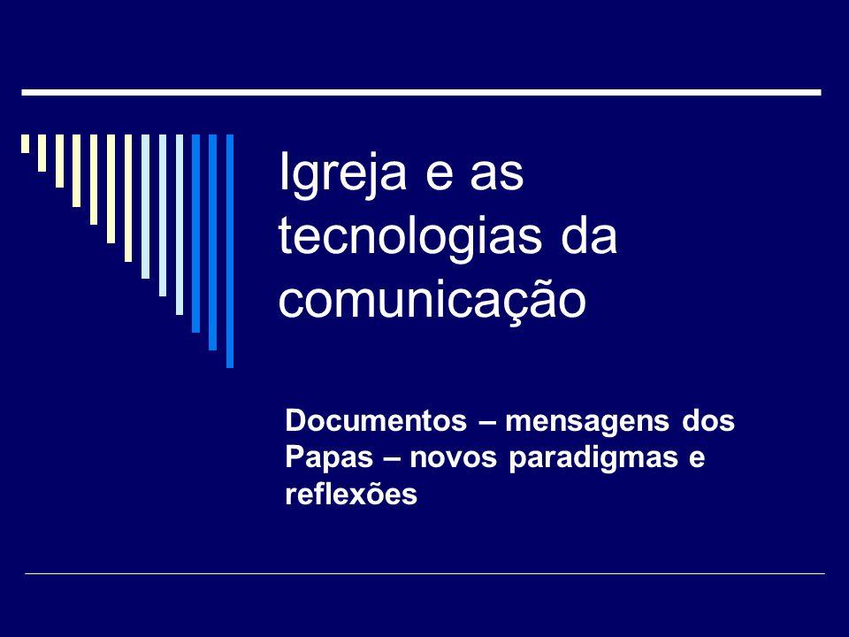 Igreja e as tecnologias da comunicação