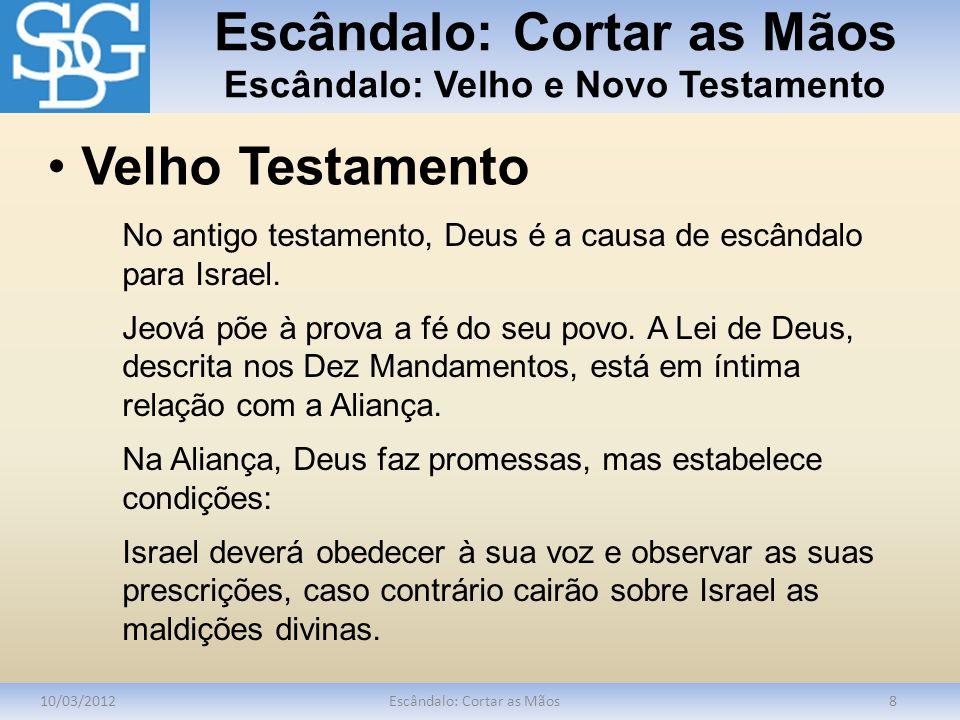 Escândalo: Cortar as Mãos Escândalo: Velho e Novo Testamento