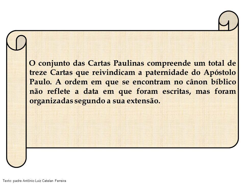O conjunto das Cartas Paulinas compreende um total de treze Cartas que reivindicam a paternidade do Apóstolo Paulo.