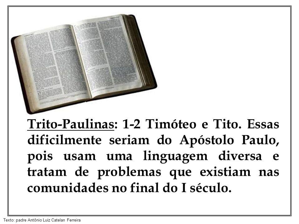 Trito-Paulinas: 1-2 Timóteo e Tito