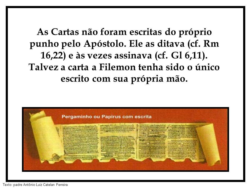 As Cartas não foram escritas do próprio punho pelo Apóstolo