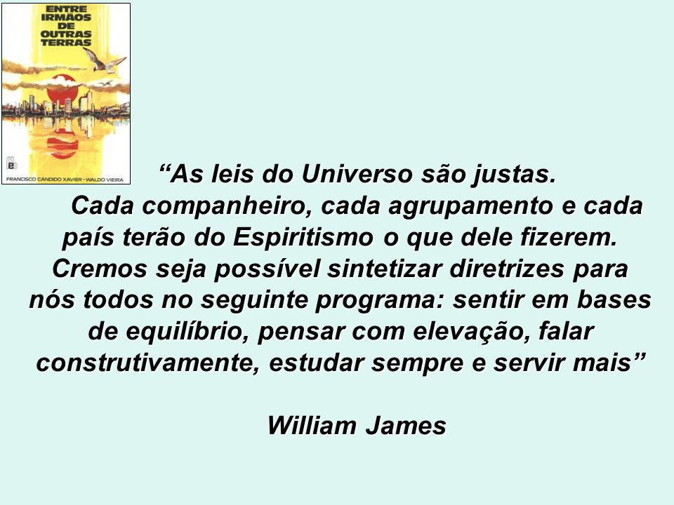 As leis do Universo são justas.