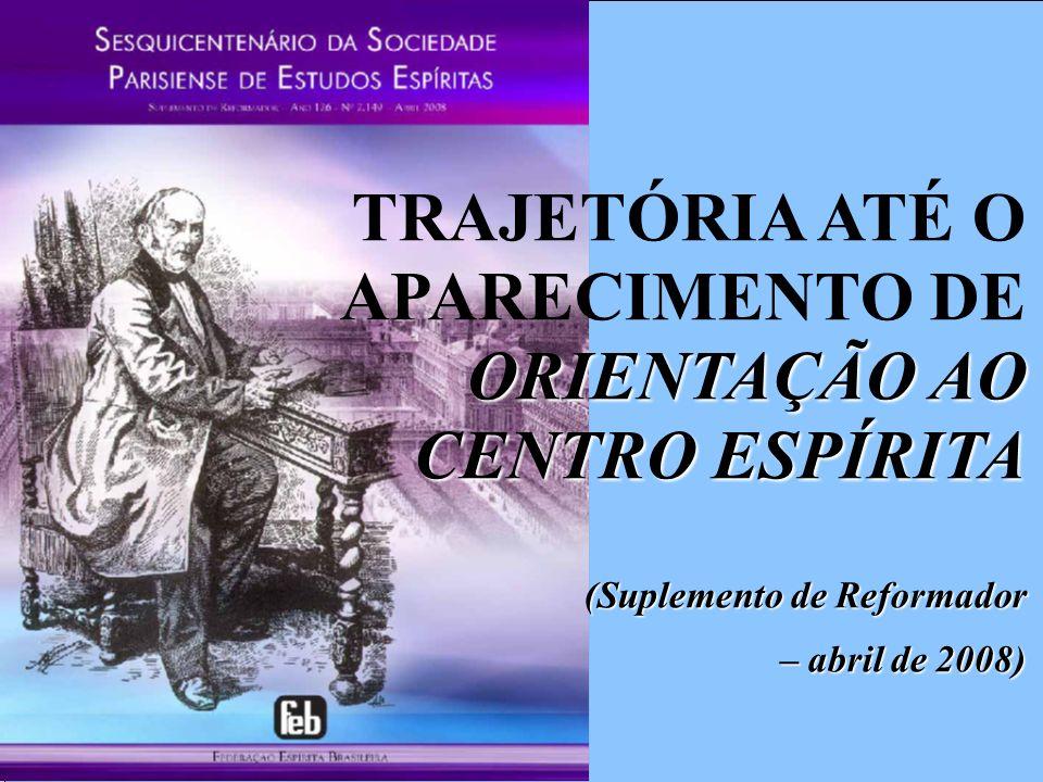 TRAJETÓRIA ATÉ O APARECIMENTO DE ORIENTAÇÃO AO CENTRO ESPÍRITA