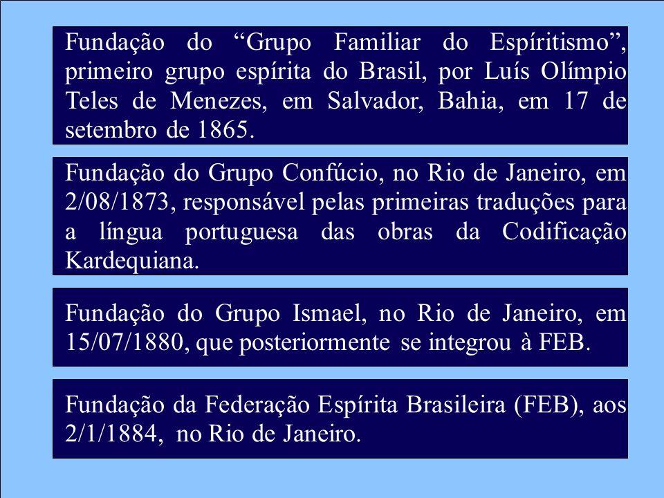 Fundação do Grupo Familiar do Espíritismo , primeiro grupo espírita do Brasil, por Luís Olímpio Teles de Menezes, em Salvador, Bahia, em 17 de setembro de 1865.
