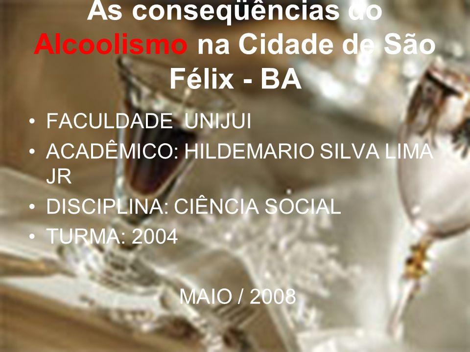 As conseqüências do Alcoolismo na Cidade de São Félix - BA