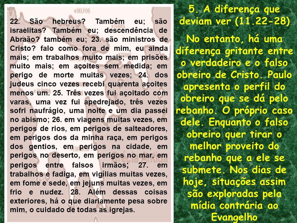 5. A diferença que deviam ver (11.22-28)
