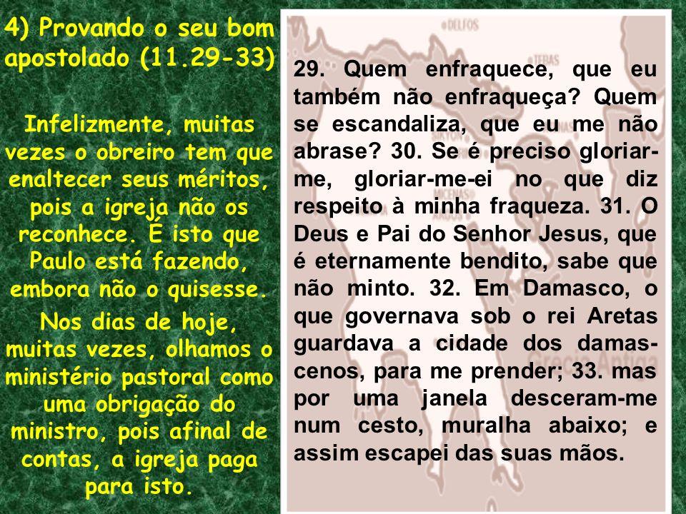 4) Provando o seu bom apostolado (11.29-33)