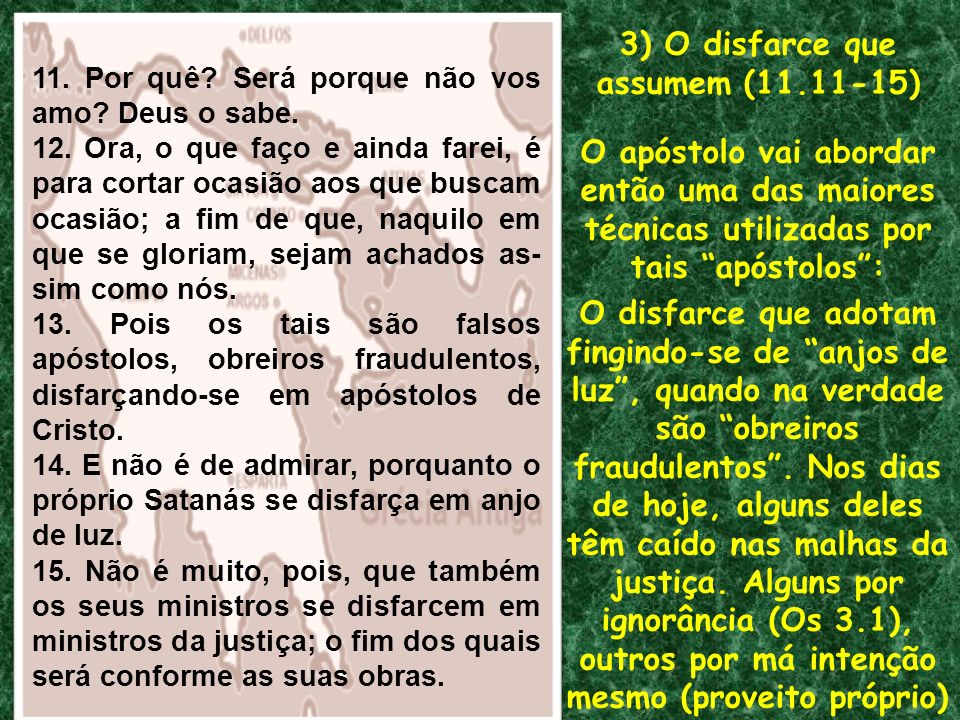 3) O disfarce que assumem (11.11-15)