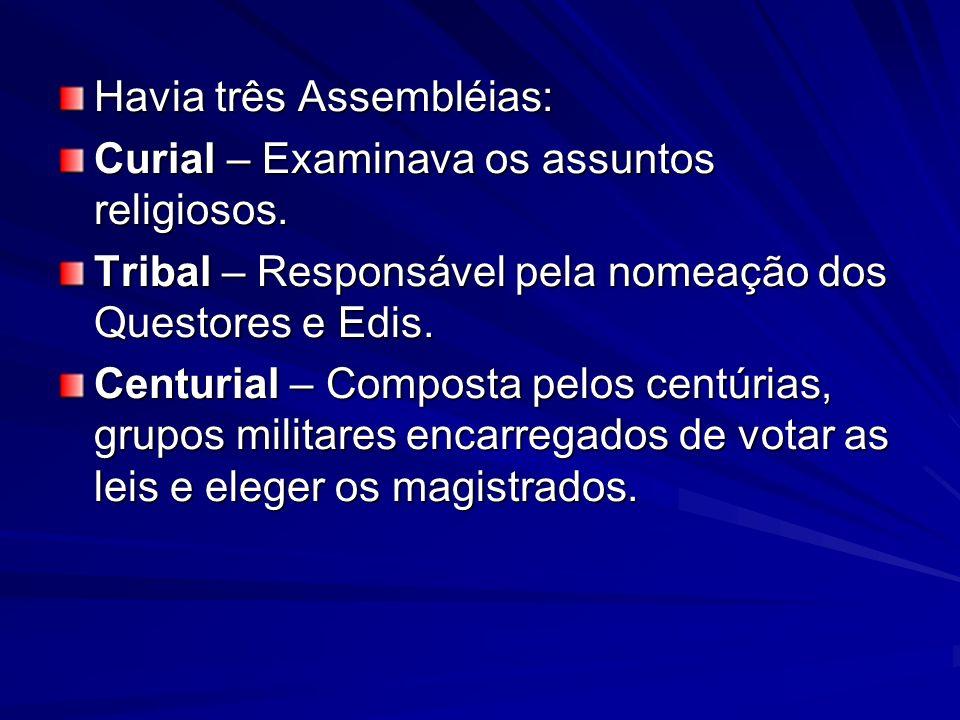 Havia três Assembléias: