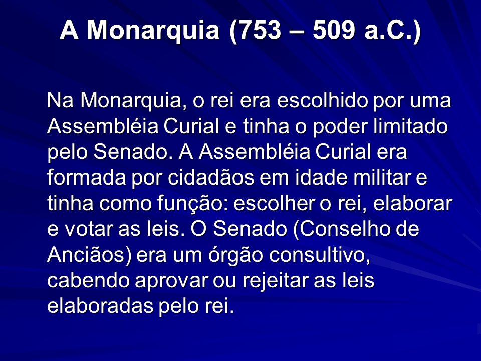A Monarquia (753 – 509 a.C.)