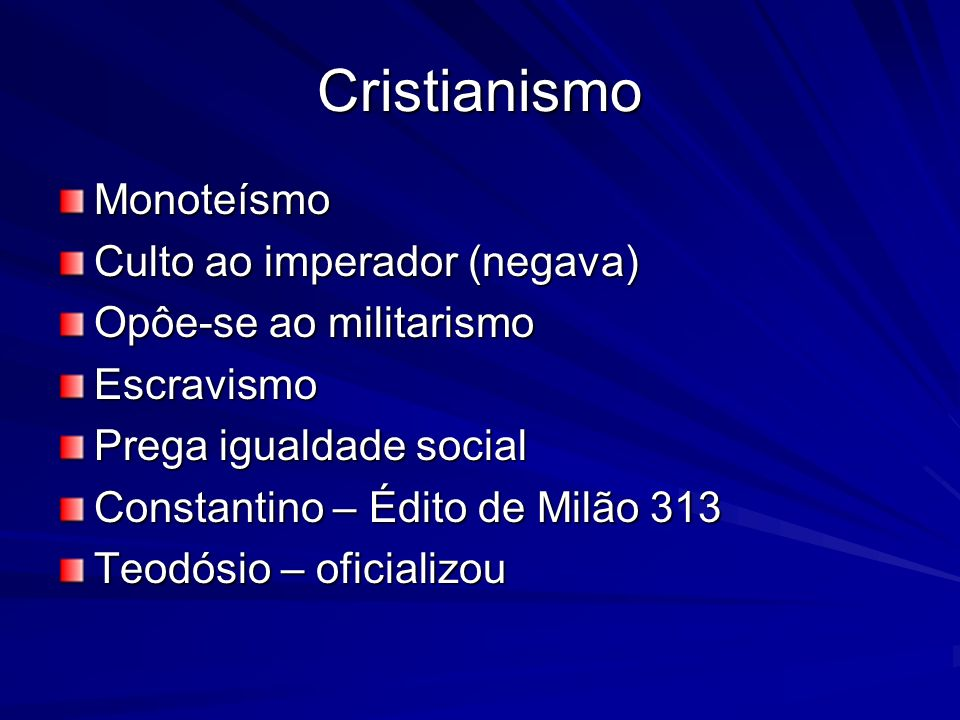 Cristianismo Monoteísmo Culto ao imperador (negava)