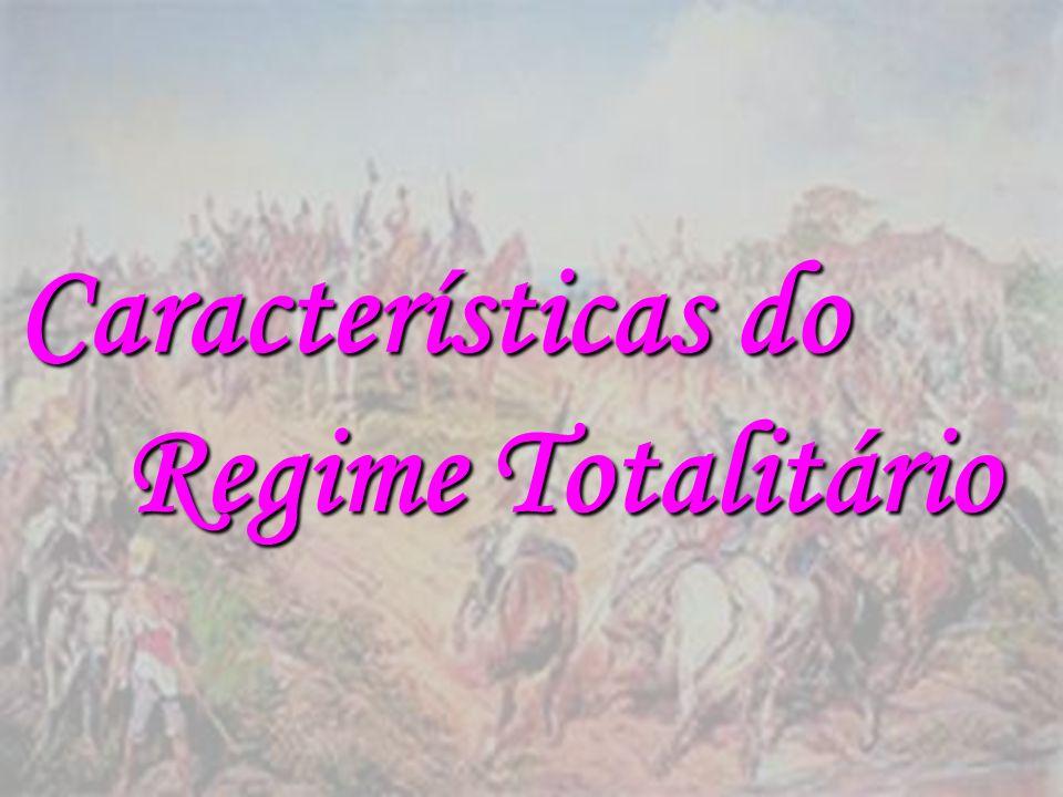 Características do Regime Totalitário