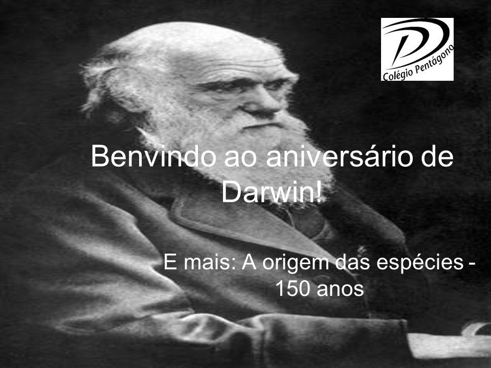 Benvindo ao aniversário de Darwin!
