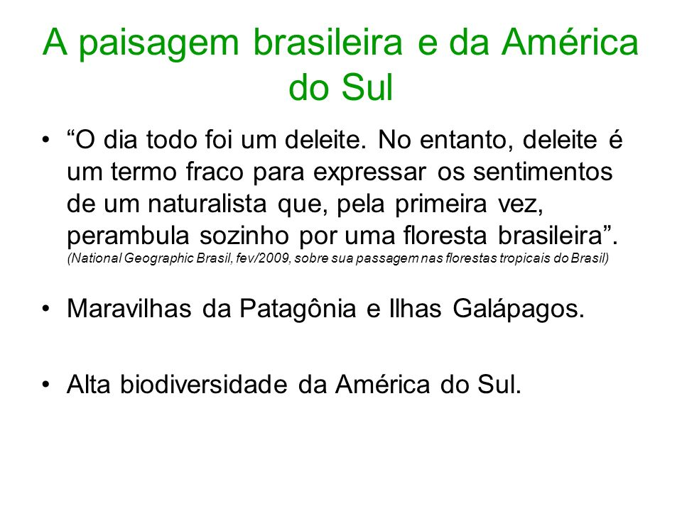 A paisagem brasileira e da América do Sul