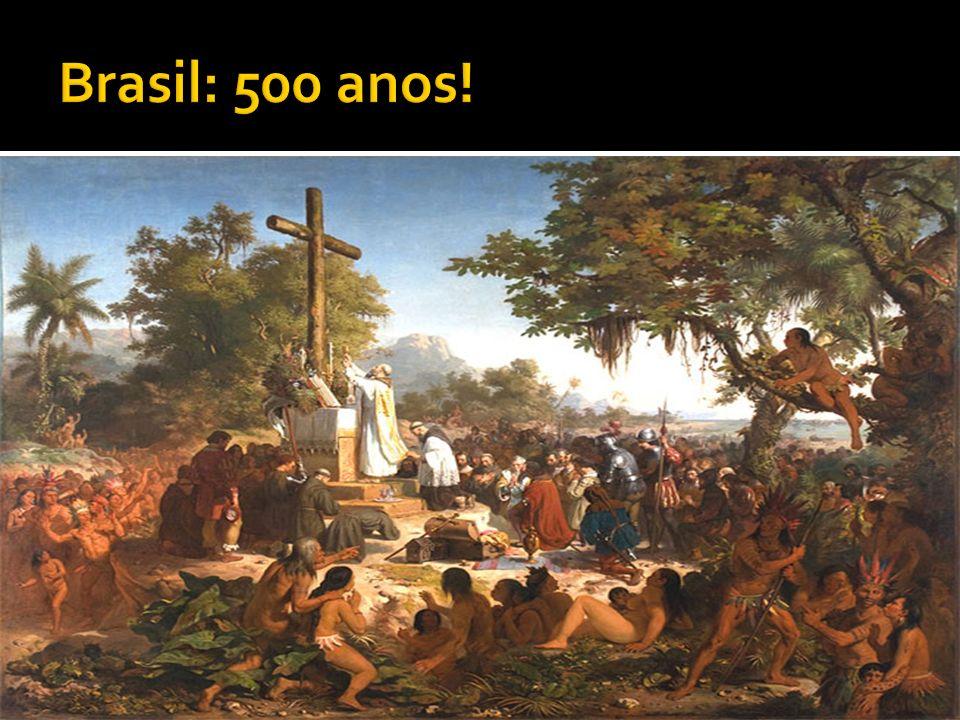 Brasil: 500 anos!