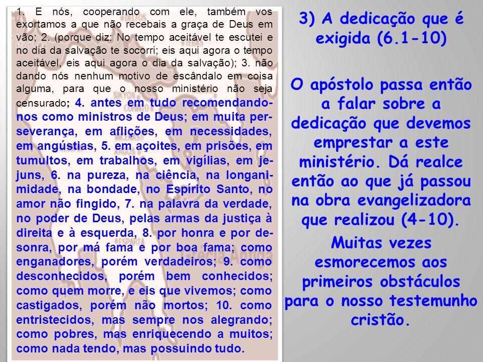3) A dedicação que é exigida (6.1-10)