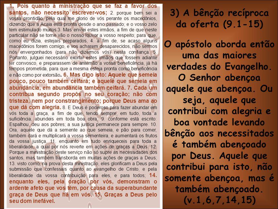 3) A bênção recíproca da oferta (9.1-15)
