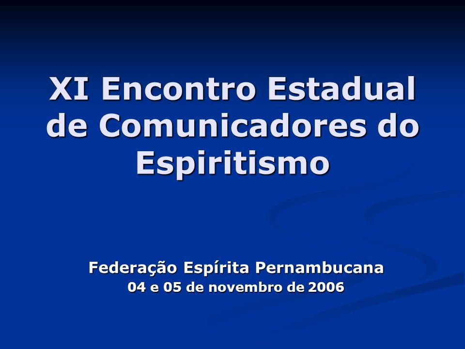 XI Encontro Estadual de Comunicadores do Espiritismo