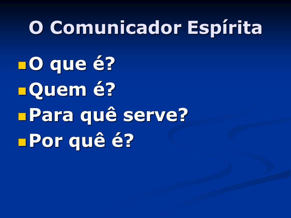 O Comunicador Espírita