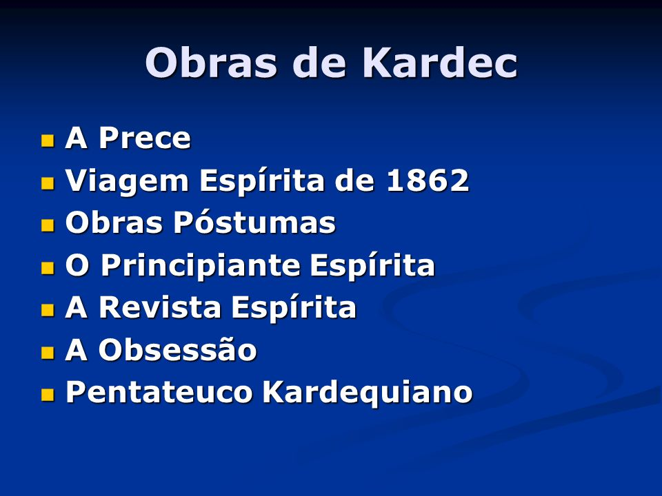 Obras de Kardec A Prece Viagem Espírita de 1862 Obras Póstumas