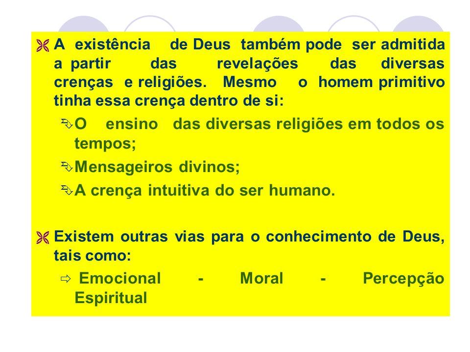 O ensino das diversas religiões em todos os tempos;