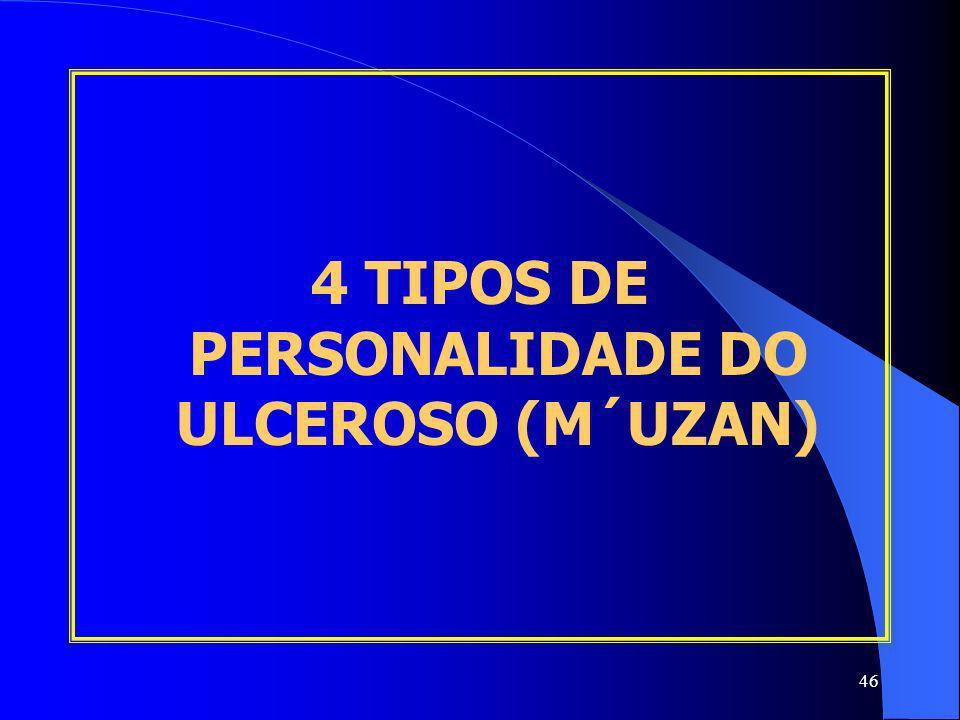 4 TIPOS DE PERSONALIDADE DO ULCEROSO (M´UZAN)