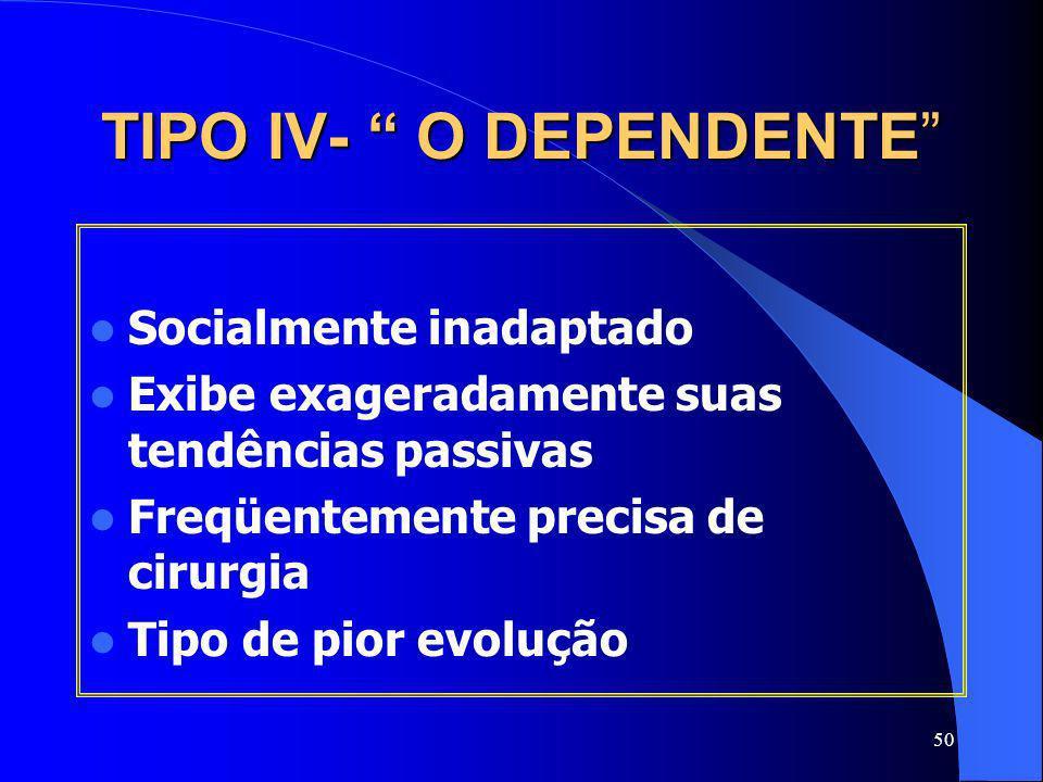 TIPO IV- O DEPENDENTE