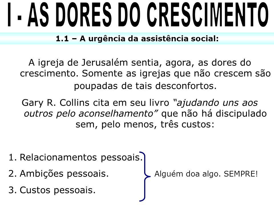 I - AS DORES DO CRESCIMENTO 1.1 – A urgência da assistência social: