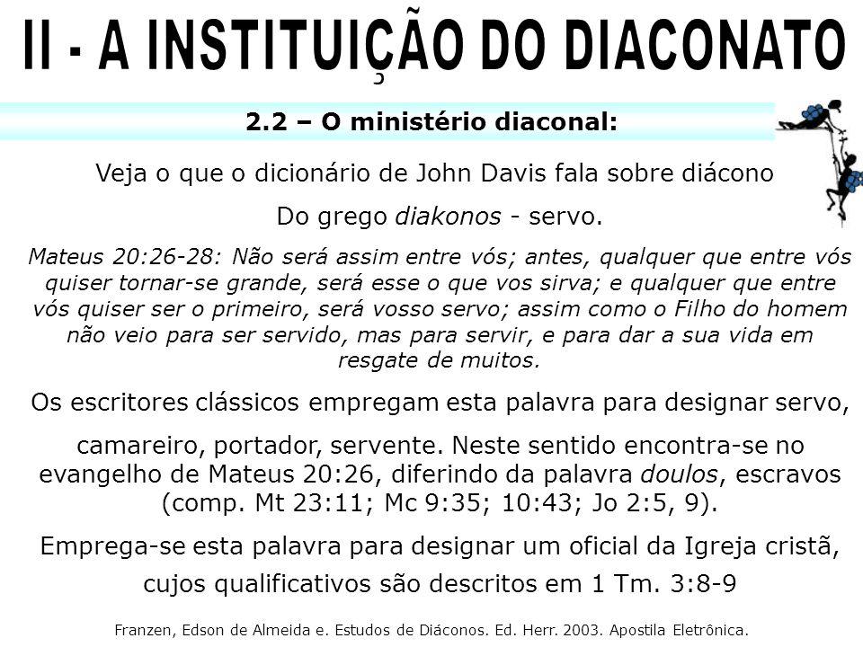 II - A INSTITUIÇÃO DO DIACONATO 2.2 – O ministério diaconal: