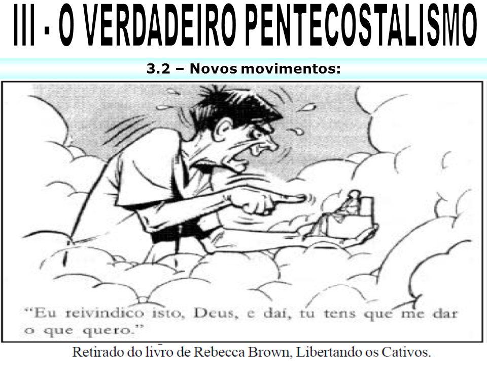 III - O VERDADEIRO PENTECOSTALISMO